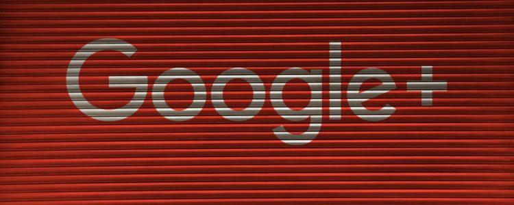 Google ferme Google+